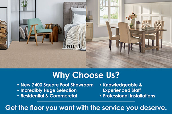 Why Choose Us? New 7,400 Square Foot Showroom - Incredibly Huge Selection - Residential & Commercial - Knowledgeable & Experienced Staff - Professional Installations